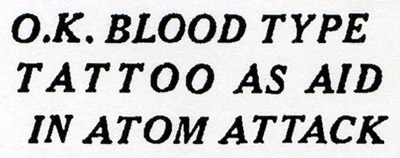 Okay Blood Type Tattoo As Aid for Atom Attack - Chicago Tribune, August 1, 1950